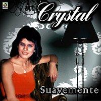 Crystal – Suavemente