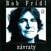 Bob Frídl – Návraty
