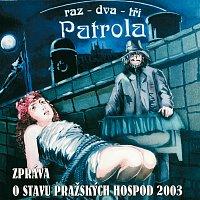 Patrola – Zprava o stavu prazskych hospod 2003