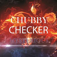Chubby Checker – Mysterious