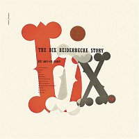 Frankie Trumbauer & His Orchestra, Bix Beiderbecke – The Bix Beiderbecke Story
