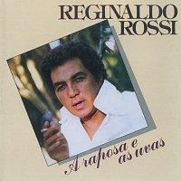 Reginaldo Rossi – A Raposa E As Uvas