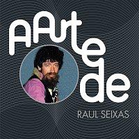 Raul Seixas – A Arte De Raul Seixas