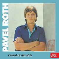 Pavel Roth – Krásnější než růže
