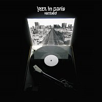 Různí interpreti – Jazz In Paris Remixed