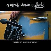 Soundtrack – A Brokedown Melody