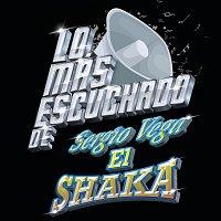 """Sergio Vega """"El Shaka"""" – Lo Más Escuchado De"""