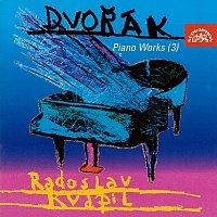 Antonín Dvořák, Radoslav Kvapil – Dvořák: Klavírní dílo (3).
