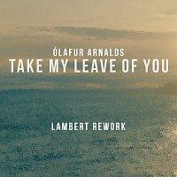 Ólafur Arnalds, Arnór Dan – Take My Leave Of You [Lambert Rework]