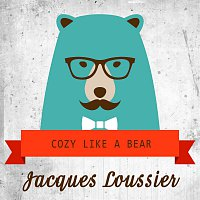 Jacques Loussier – Cozy Like A Bear