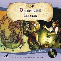 Various  Artists – Najkrajšie rozprávky II., No.26: O hlúpej žene/Labakan