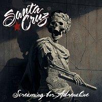Santa Cruz – Screaming For Adrenaline