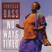 Fontella Bass – No Ways Tired
