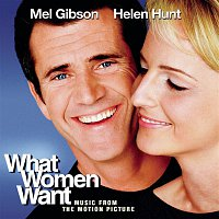 What Women Want – Music From The Motion Picture What Women Want
