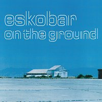 Eskobar – On The Ground