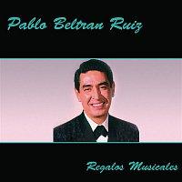 Pablo Beltran Ruiz – Regalos Musicales