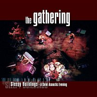 The Gathering – Sleepy Buildings (A Semi-Acoustic Evening) [Live]