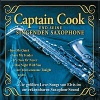 Captain Cook und seine singenden Saxophone – Die groszten Love-Songs von Elvis im unverkennbaren Saxophon-Sound