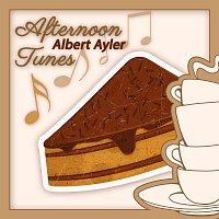 Albert Ayler – Afternoon Tunes