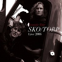 Sko, Torp – Acoustic - Live