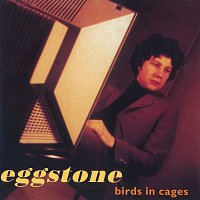 Eggstone – Birds In Cages
