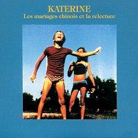 Katerine – Les Mariages chinois et la Relecture