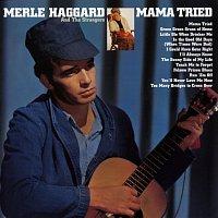 Merle Haggard & The Strangers – Mama Tried