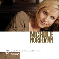Nichole Nordeman – The Ultimate Collection