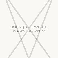 Florence + The Machine – Songs From Final Fantasy XV