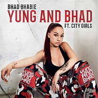 Bhad Bhabie – Yung and Bhad (feat. City Girls)