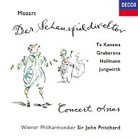 Sir John Pritchard, Kiri Te Kanawa, Edita Gruberova, Uwe Heilmann, Gyorgy Fischer – Mozart: Der Schauspieldirektor; Arias