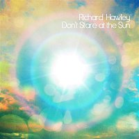 Richard Hawley – Don't Stare At the Sun