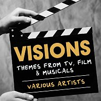 Various Artists.. – Visions: Themes from TV, Film & Musicals