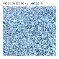 Peter von Poehl – Inertia