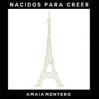 Amaia Montero – Nacidos para Creer