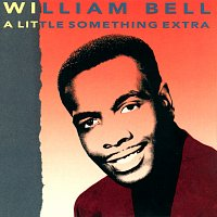 William Bell – A Little Something Extra
