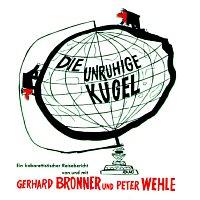 Gerhard Bronner – Die unruhige Kugel
