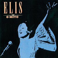 Elis Regina – Elis, O Mito
