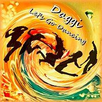 Daggi – Let's Go Dancing