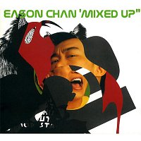 Eason Chan – Eason Chan Mixed Up