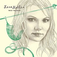 Lene Marlin – Twist The Truth