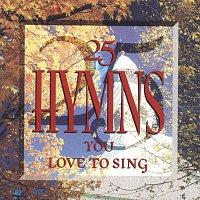 Různí interpreti – 25 Hymns You Love To Sing