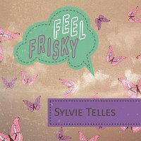Sylvia Telles – Feel Frisky