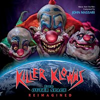 John Massari – Killer Klowns From Outer Space: Reimagined [Music From The Film]