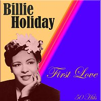 Billie Holiday – First Love - 50 Hits