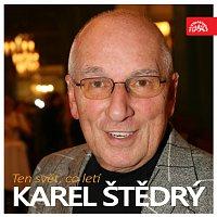 Karel Štědrý – Ten svět, co letí