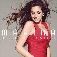 Marina – Desde la Frontera