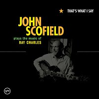 John Scofield – That's What I Say [Int'l Online/Yahoo Exclusive]