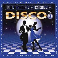 Různí interpreti – Baila Como Las Estrellas, Vol. 3: Disco