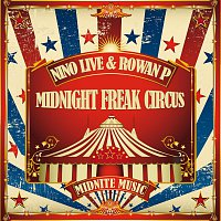 Nino Live & Rowan P – Midnight Freak Circus